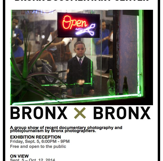 Bronx X Bronx Exhibition | September 2014
